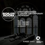 Boiler Room pone al aire show de Jonny Greenwood y LCO