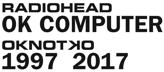 OKNOTOK 1997-2017, la expansión de OK Computer